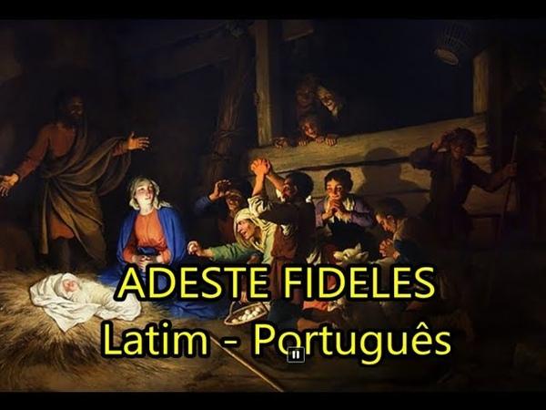 Adeste Fideles LEGENDADO PT BR