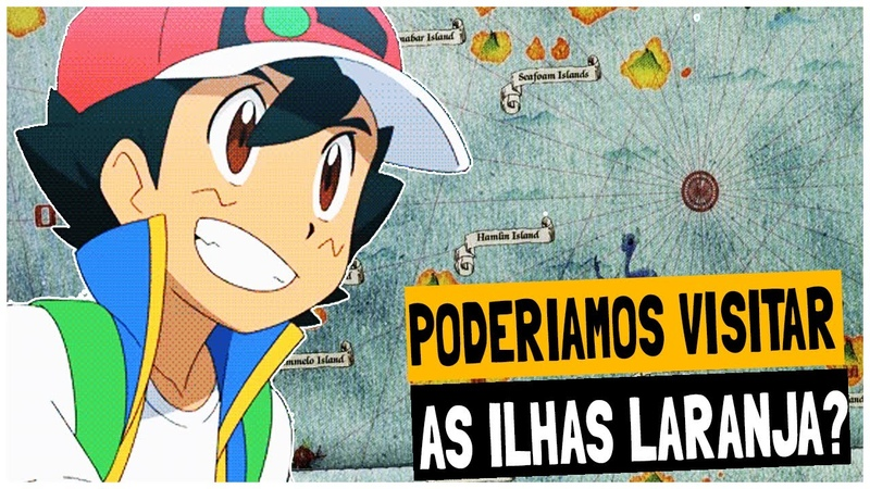 AS ILHAS LARANJA E O NOVO ANIME POKÉMON