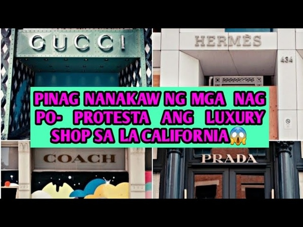 Los Angeles California luxury,Looters raid ,Louis Vuitton,gucci Over George Floyd killing protest