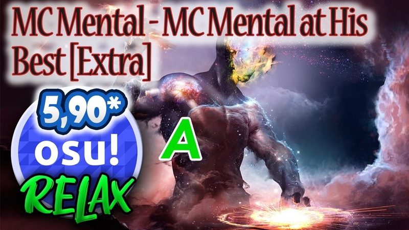 Osu! Relax MC Mental - MC Mental at His Best [Extra] 1xMiss, Rank A 5.9*