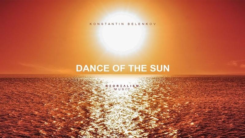 Konstantin Belenkov Dance Of The Sun Original Mix