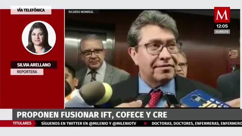 Propone Monreal reforma para fusionar IFT Cofece y CRE