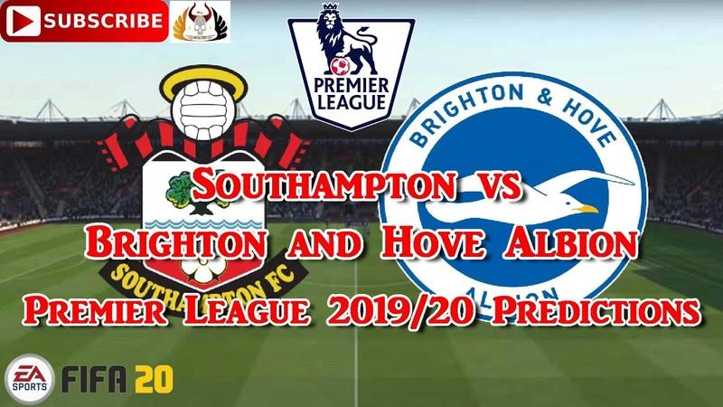 Southampton vs Brighton and Hove Albion 2019 20 Premier League Predictions FIFA 20