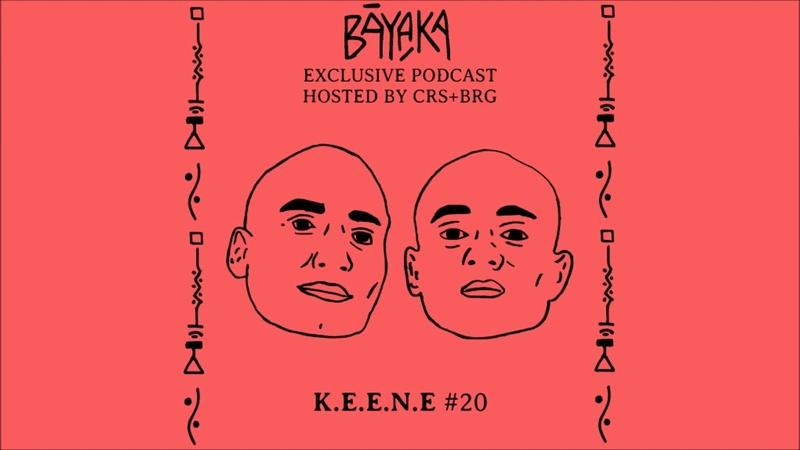 BĀYAKA Exclusive Podcast K E E N E 20