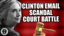 The Courts Have Had ENOUGH Gamesmanship from DOJ/State Dept. on Clinton Emails