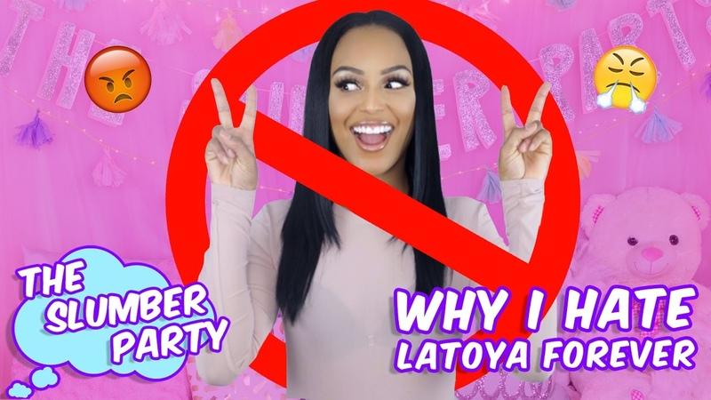 Why I Hate YouTuber LaToya Forever Ep 10 The Slumber Party