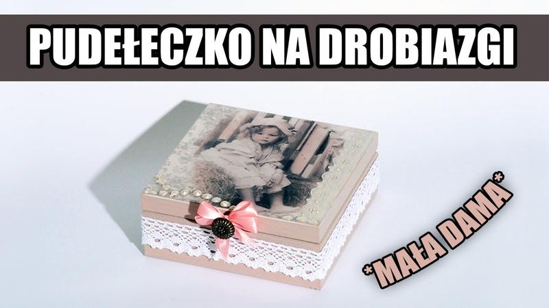 Decoupage krok po kroku pudełeczko na drobiazgi poradnik *romantyczne pudełko dla małej damy*