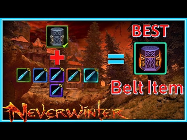 BEST in Slot Belt Item How to Acquire Upgrade The Forgers Box Neverwinter M18