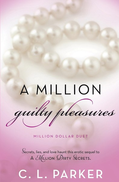 A Million Guilty Pleasures (Million Dollar Duet #2)