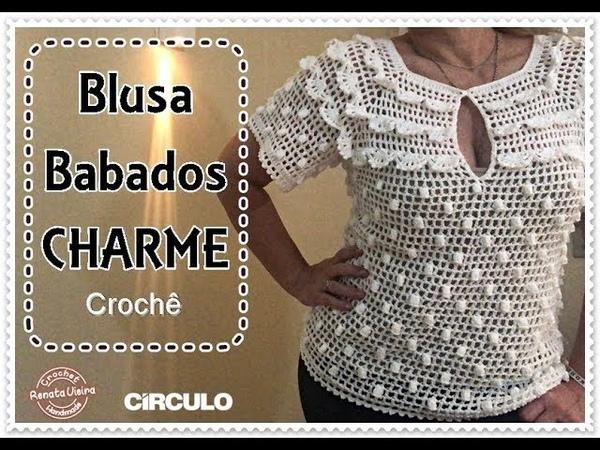 Blusa BABADOS Charme croche Renata Vieira