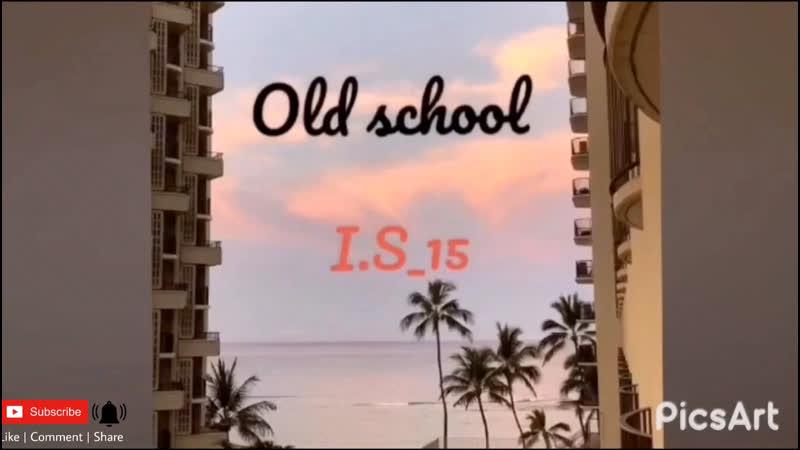 I S 15 Old school