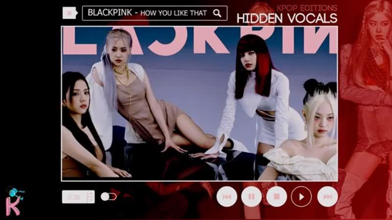 Blackpink (블랙핑크) – how you like that | hylt | hidden vocals harmonies adlibs