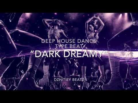 "FREE DL Deep House Dance Type Beat Dark dreamy"" DZHITIEY BEATz"