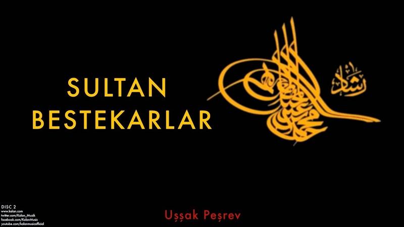 I Mahmud Uşşak Peşrev Sultan Bestekarlar © 1999 Kalan Müzik