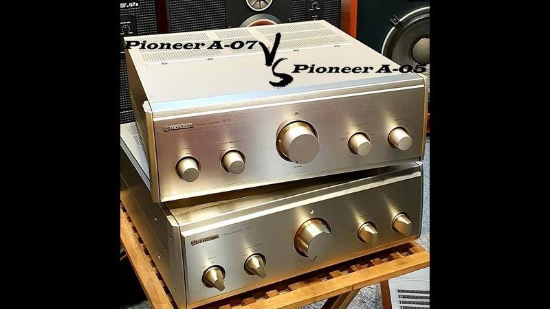 Pioneer A 07 vs Pioneer A 05 влог Oldplayer