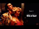 Дикие Сердцем - Wild At Heart (1990 David Keith Lynch) Часть 1