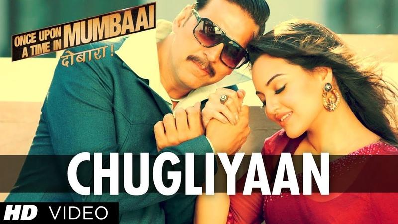 Chugliyaan Song Once Upon A Time In Mumbaai Dobaara   Akshay Kumar, Imran Khan, Sonakshi Sinha