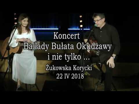 Żukowska i Korycki - Koncert : Ballady Bułata Okudżawy i nie tylko ...