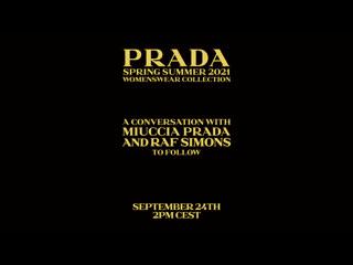Prada Spring/Summer 2021 Womenswear Show - A conversation with Miuccia Prada and Raf Simons to Follow