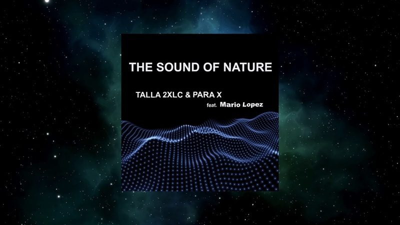 Talla 2XLC Para X Feat Mario Lopez The Sound Of Nature Extended 2K20 Mix C47 DIGITAL
