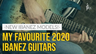 NEW IBANEZ MODELS | My favourite 2020 Ibanez Guitars | Tom Quayle