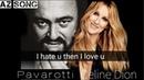 Luciano Pavarotti Celine Dion - I Hate You Then I Love You lyrics