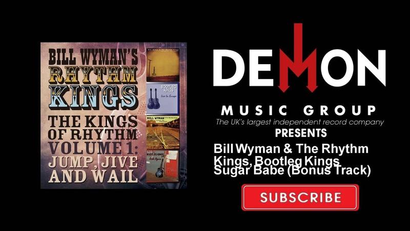 Bill Wyman The Rhythm Kings, Bootleg Kings - Sugar Babe - Bonus Track