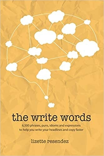 The Write Words 6 500 phrases puns idioms and expressions to help you write your headlines and copy faster