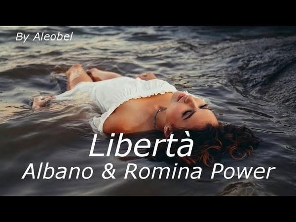 Libertà 💗 Albano Romina Power ~Testo