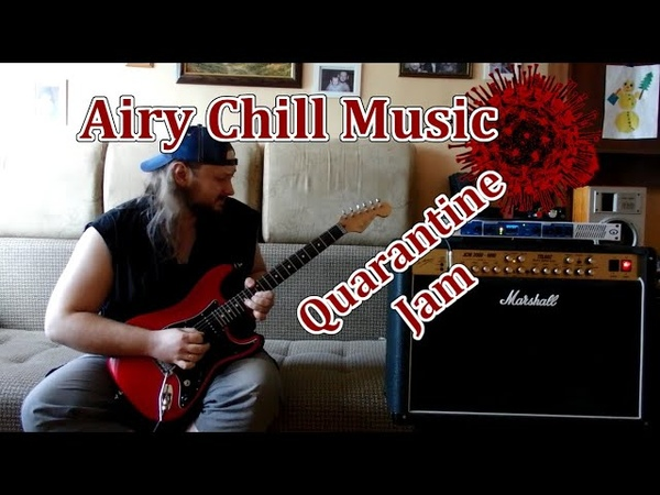 Airy Chill Music Quarantine Jam - Alexey Petrachkov