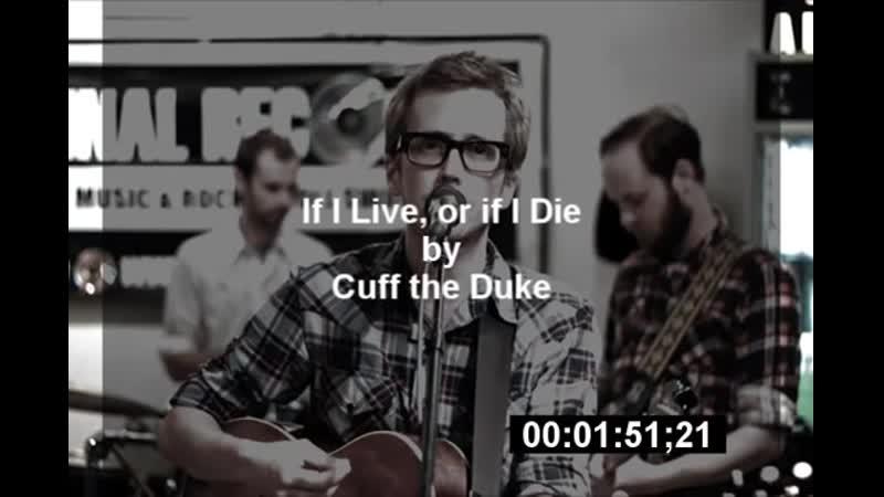 If I Live or if I Die Cuff the Duke