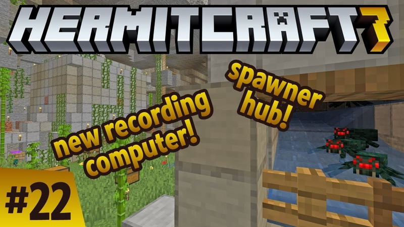 Hermitcraft 7 new recording computer! spawner hub! First 1080p60 video! ep 22