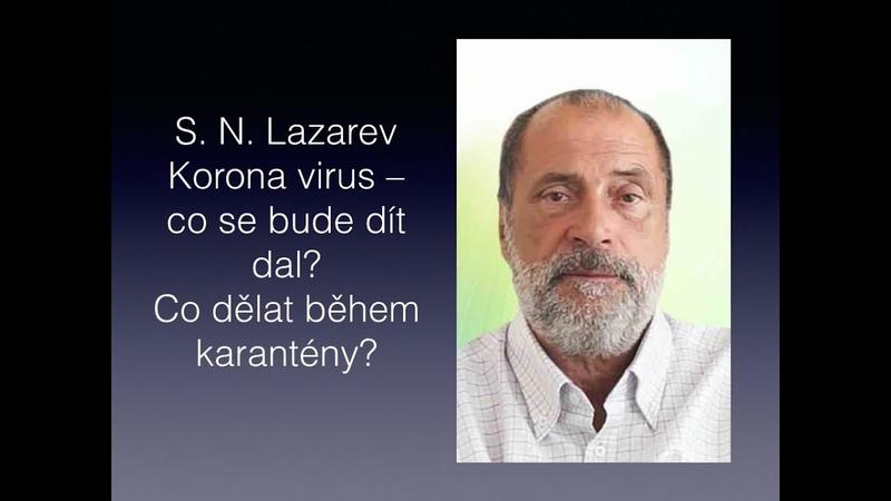 S. N. Lazarev Korona virus – co se bude dít dal? Co dělat během karantény?