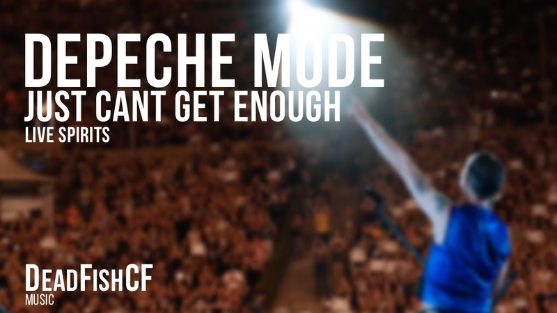 DEPECHE MODE Just Can´t Get Enough LiVE SPiRiTS