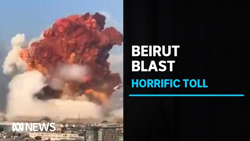 Massive port explosion 'a catastrophe' as Beirut counts dead amid lockdown ABC News