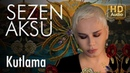 Sezen Aksu - Kutlama (Official Audio)