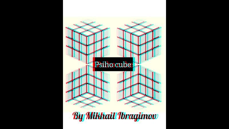 PSIHO CUBE by Mikhail Ibragimov
