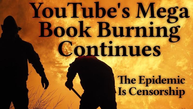 MASSIVE YOUTUBE PURGE UNDERWAY Censorship The Real Epidemic
