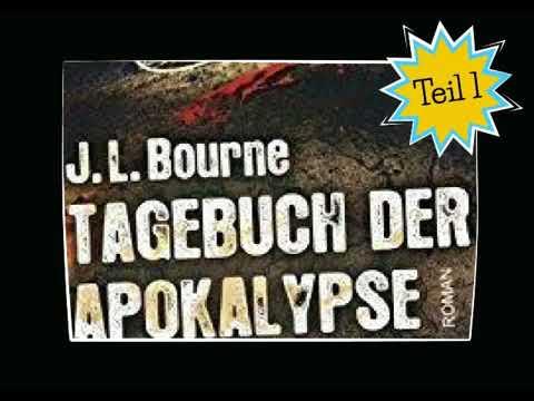 Neu J L Bourne s Tagebuch der Apokalypse TEIL 1 komplettes Hörbuch deutsch 2017 gelesen