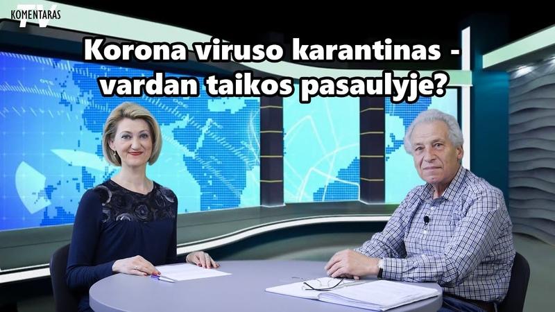 Kaip vystosi įvykiai pasaulyje Korona viruso fone