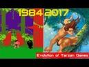 Evolution of Tarzan Games [1984-2017]