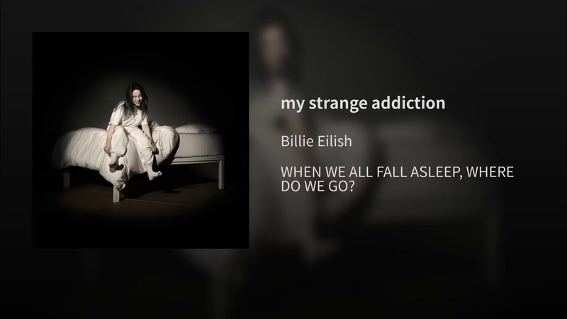 Billie Eilish - my strange addiction (Official Audio)